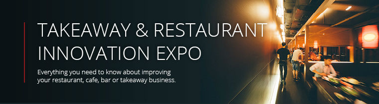 Takeaway & Restaurant Innovation Expo