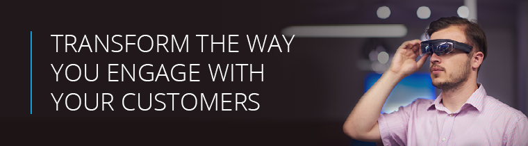 Transform the way you engage with your customers